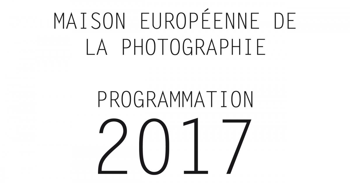 programmation 2017 maison europ 233 enne de la photographie