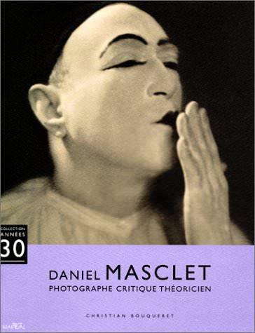 Daniel Masclet, Photographe Critique Théoricien